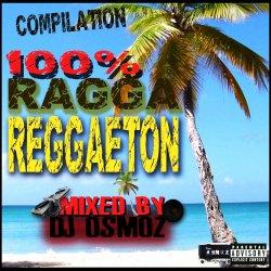 Mixtape 100% Ragga-Reggaeton  Dj Osmoz (2009)