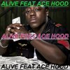alive feat _ace - Hood