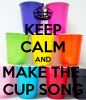 Cup song...
