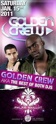 CE SOIR @ PALAIS MAILLOT (Paris, porte maillot, Métro 1) GOLDEN CREW AKA THE BEST OF BOTH DJ'S!!! READY FOR THE REAL WAR?????