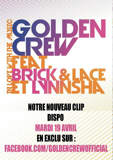 "NEW CLIP GOLDEN CREW feat. BRICK & LACE et LYNNSHA ""In Love With The Music""!! SOYEZ PRESENT!!"