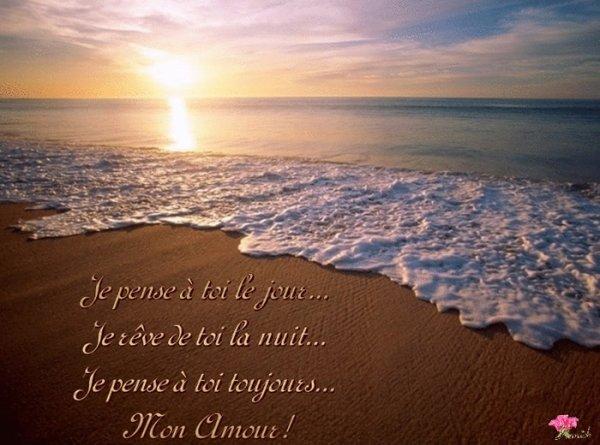 Je pense à toi le jour, Je rêve de toi la nuit, Je pense à toi toujours, Mon Amour!