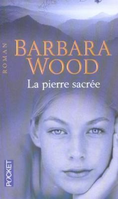 9. La pierre sacrée (693 p.) - Barbara Wood