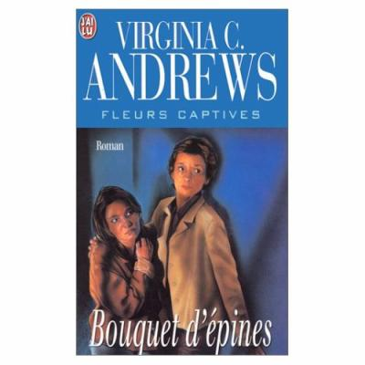 16. Bouquet d'épines (382 p.) - Virginie C. Andrews
