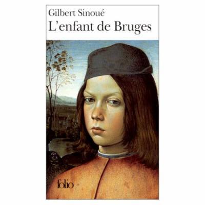 18. L'enfant de Bruges (438 p.) - Gilbert Sinoué
