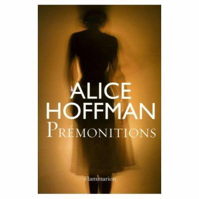 21. Prémonitions (536 p.) - Alice Hoffman