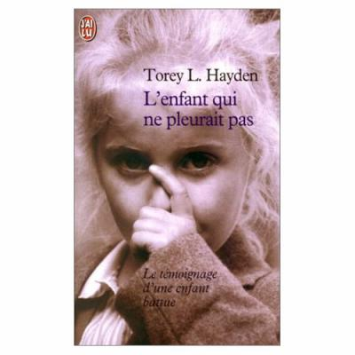 27. L'enfant qui ne pleurait pas (251 p.) - Torey L. Hayden