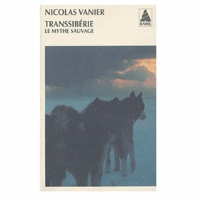 35. Transsibérie, le mythe sauvage (362 p.) - Nicolas Vanier