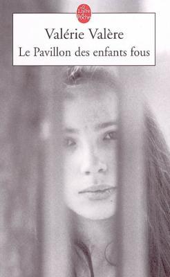 45. Le pavillon des enfants fous (223 p.) - Valérie Valère
