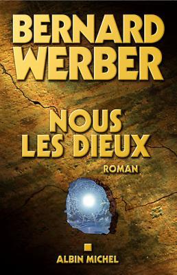 49. Nous les dieux (410 p.) - Bernard Werber