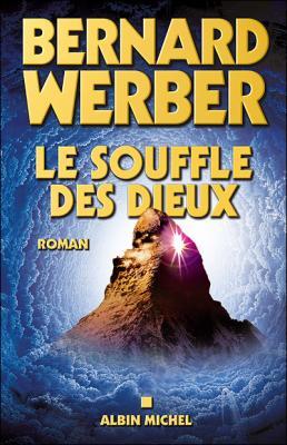 50. Le souffle des dieux (621 p.) - Bernard Werber