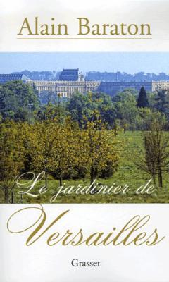 52. Le jardinier de Versailles (301 p.) - Alain Baraton