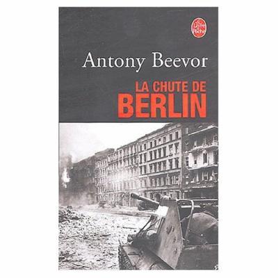 62. La chute de Berlin (591 p.) - Antony Beevor