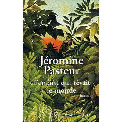 63. L'enfant qui rêvait le monde (260 p.) - Jéromine Pasteur