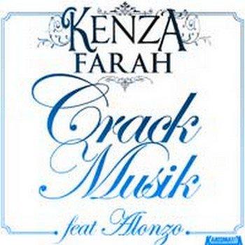"""KENZA FARAH FEAT ALONZO TELECHARGE LEGALEMENT """"CRACK MUSIK """" SUR ITUNES"""