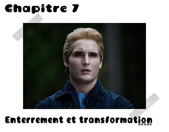 Chapitre 7: Enterrement et transformation
