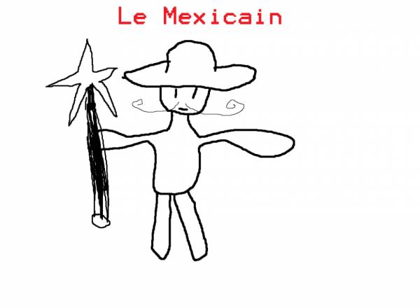 Le mexicain !
