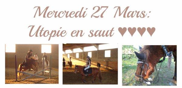 Mercredi 27 mars. Utopiiiiiiiiiiiiiiiiiiiiie en Saut (l) (l) (l) (l) (l)