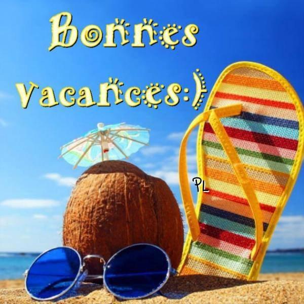 bonnes vacances.....  bisous à tous et toutes..!