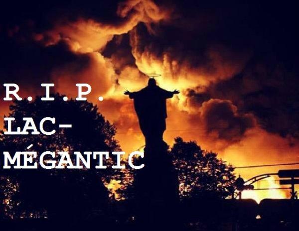 R.I.P. LAC-MÉGANTIC...