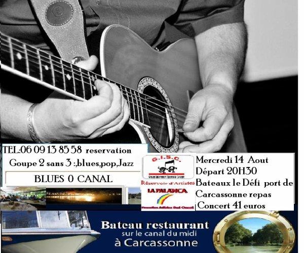 L'Association  GISC ORGANISE UN NOUVEL ÉVÉNEMENT A CARCASSONNE!  CROISIÈRE BLUES Ô CANAL A CARCASSONNE MERCREDI 14 AOUT 2013