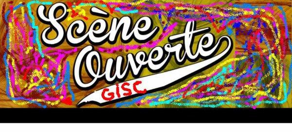 Samedi 02  Novembre 2013 : Scène Ouverte Gisc Réservoir d'Artistes