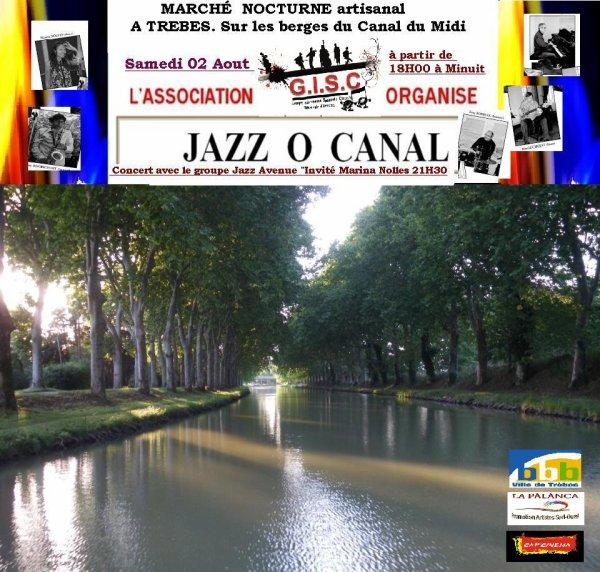 MARCHÉ  NOCTURNE artisanal  ET JAZZ O CANAL A TREBES. Sur les berges du Canal du Midi Organisé. PAR L'ASSOCIATION   GISC AVEC LE  GROUPE JAZZ AVENUE : 21H30