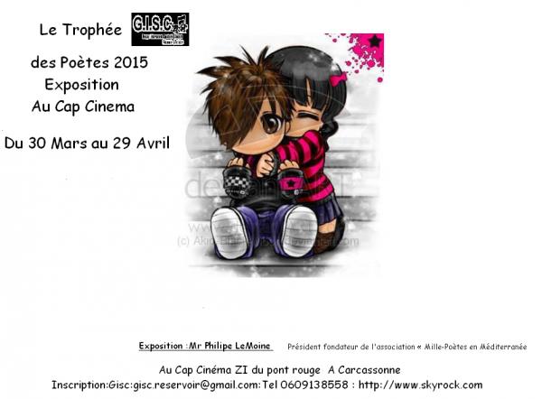 GISC Organise     Le Trophée Réservoir d'Artistes    Exposition : Philipe Lemoine du 30 Mars au 29 Avril 2015  Au Cap Cinéma ZI du pont rouge  A Carcassonne