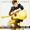 As Long As You Love Me ~ Justin Bieber ft. Big Sean