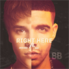 Right Here ~ Justin Bieber ft. Drake