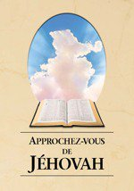 APPROCHEZ-VOUS DE JÉHOVAH