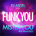 Mister You feat Dj Abdel Funk You