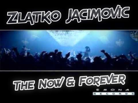 Zlatko Jacimovic - The Now & Forever (2018)
