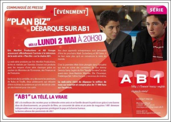 [26/02/11   ]EVENEMENT: A partir du 2 Mai 2011 Plan biz sur votre ecran ,A 20h30 Sur AB1!