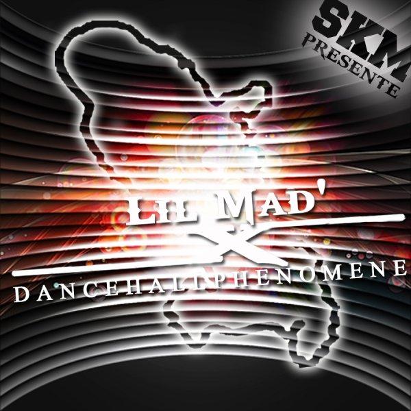 (Dancehall Phénomène) /  Lil Mad'x - Dancehall Phénomène (Aaxxia Krunk Riddim) (2012)