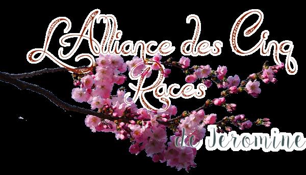 Branche n°4 : L'ALLIANCE DES CINQ RACES, par Jeromine