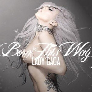 2011 = BORN THIS WAY