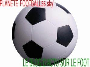 Bienvenue sur planete-football56 le blog d'actu sur le foot