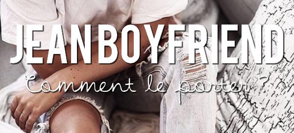 Mode : Jean Boyfriend.