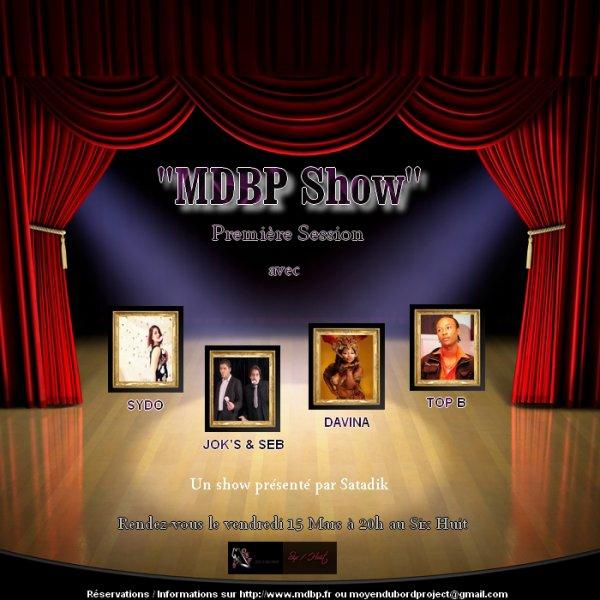 MDBP Show Première Session le 15/03