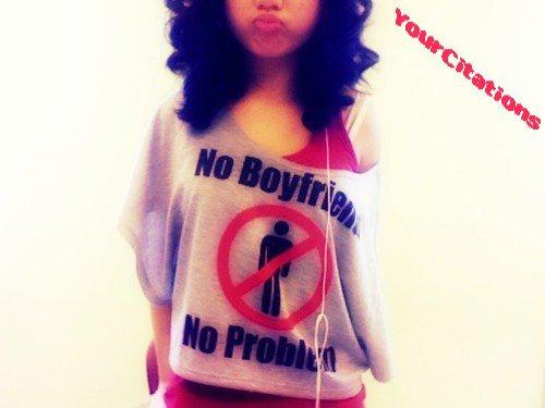 No Boyfriend, no Problem !