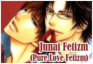 Junai Fetizm (Pure Love Fetizm)