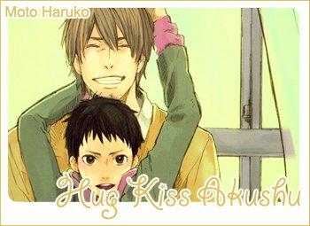 Hug, Kiss, Akushu