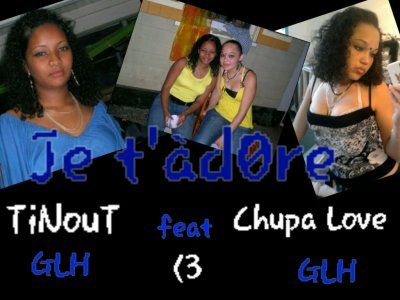 Chupa Love .. GLH et Tinout .. GLH  tii compliices en srx ... kiss