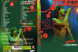 Iggy Pop - Kiss my Blood  - Live Olympia Paris