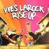 Yves LaRock - Rise Up / Yves LaRock - Rise Up (2011)