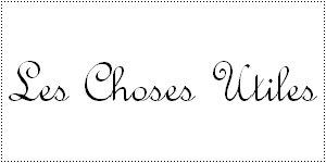 Les Choses utiles