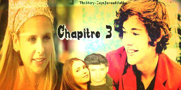 TheStory-ZaynJawaadMalik présente... Le Chapter Three