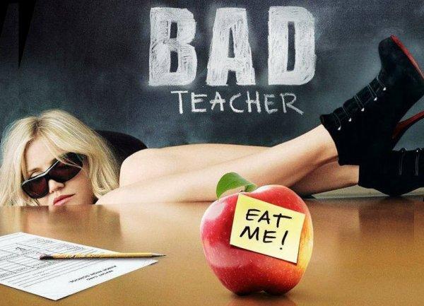 Bad Teacher.