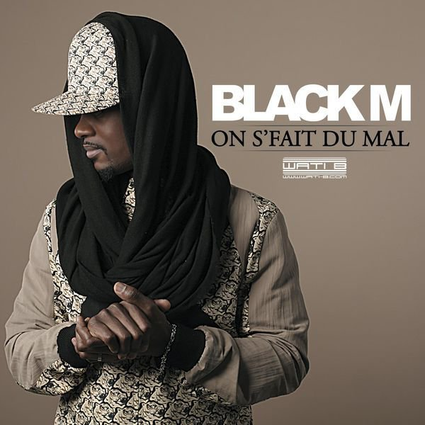 Black M - On s'fait du mal (2015)